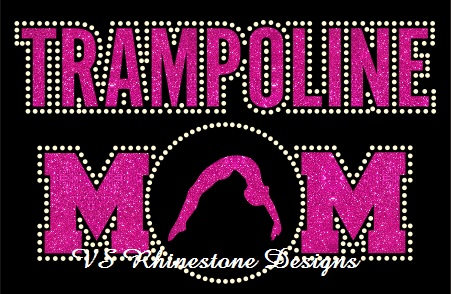 Trampoline Mom Rhinestone and Vinyl Transfer